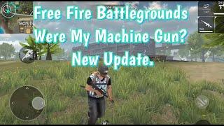 Free Fire Battlegrounds - Where My Machine Gun? New Update.