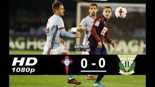 Celta Vigo vs Leganes 0-0 La Liga 14/12/2018 HD
