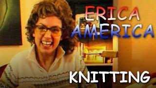 Erica America: Knitting [Ep.1] (4 of 9)