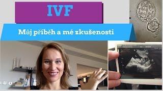 IVF (umělé oplodnění): můj příběh a mé zkušenosti