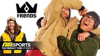 The Frendly Times Episode 4 with the Frends Snowboard Crew - Danny Davis, Jack Mitrani