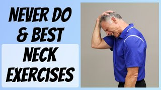 Tight & Painful Neck? 2 NEVER Do Exercises & 3 BEST Exercises