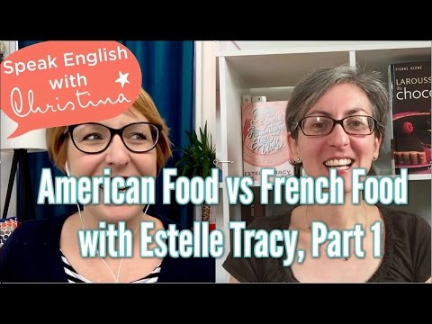 American food vs French food – Interview with Estelle Tracy, part 1