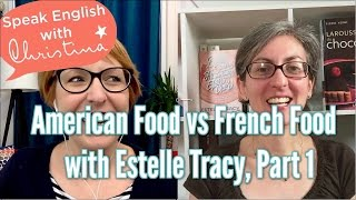American food vs French food - Interview with Estelle Tracy, part 1
