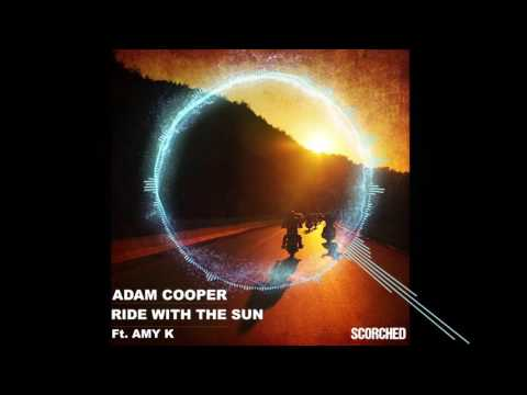 Adam Cooper Ft. Amy K - Ride With The Sun