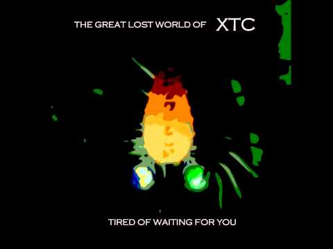 XTC   Tired of Waiting For You [early demo or outtake]