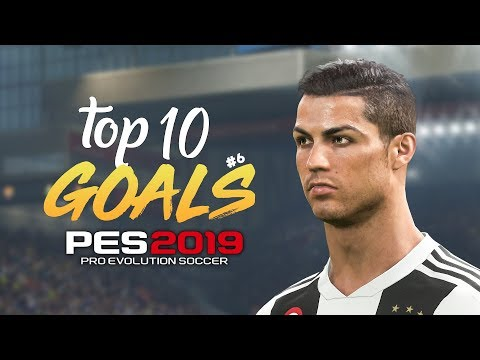 PES 2019 - TOP 10 GOALS #6 | HD