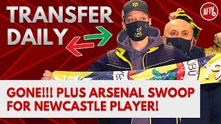 GONE!!! Plus Arsenal Swoop For Newcastle Player! | AFTV Transfer Daily