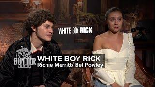 Extra Butter: White Boy Rick | Richie Merritt and Bel Powley
