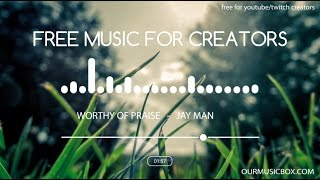 Video Royalty free music for YouTube creators - Worthy Of Praise - Inspiring | Heartfelt - OurMusicBox.com download MP3, 3GP, MP4, WEBM, AVI, FLV Oktober 2018