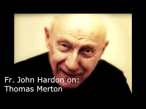 Fr. John Hardon S.J. on Thomas Merton
