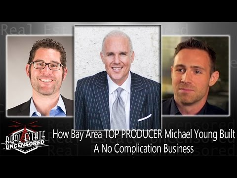 How Bay Area Top Producer Michael Young Built A No-Complication Business