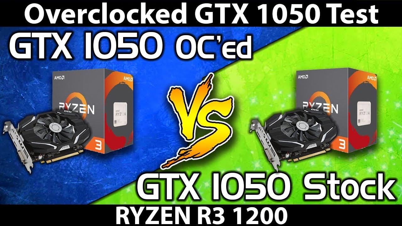 GTX 1050 (Stock) Vs  GTX 1050 (Overclock) || RYZEN 3 1200