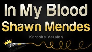 Shawn Mendes - In My Blood (Karaoke Version)