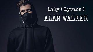 LILY - Alan Walker (  lyrics)