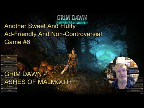 Grim Dawn - Ashes Of MalMouth : Another Sweet And Fluffy Ad-Friendly Game #7