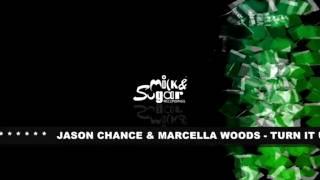 Jason Chance & Marcella Woods - Turn It Up!
