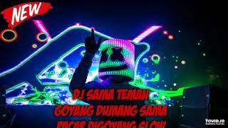 Download Dj SAMA TEMAN GOYANG DUMANG SAMA PACAR DIGOYANG DJ PAK JON