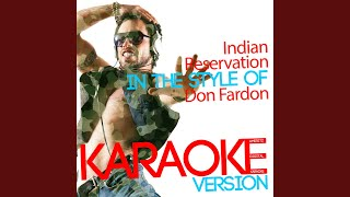 Indian Reservation (In the Style of Don Fardon) (Karaoke Version)