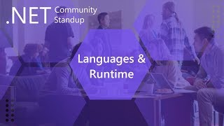 Languages & Runtime: .NET Community Standup -  May 23, 2019