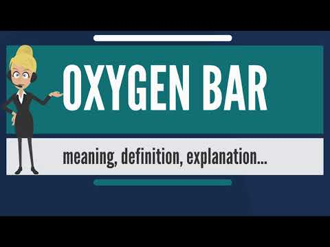What Is OXYGEN BAR? What Does OXYGEN BAR Mean? OXYGEN BAR Meaning, Definition & Explanation