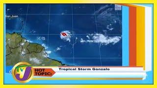 Tropical Storm Gonzalo: TVJ Hot Topics - July 23 2020