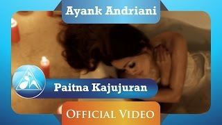Ayank Andriani - Paitna Kajujuran (Official Video Clip)