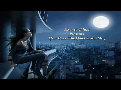 essenceofjazz-(after-dark---the-quiet-storm-mix)