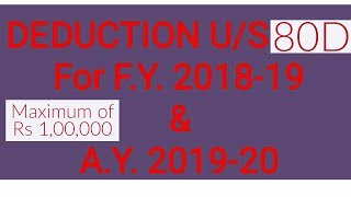 Deduction under section 80D of income tax for f. Y. 2018 - 19 , A. Y.  2019 - 20