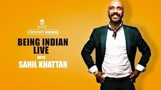 Being Indian Live With Sahil Khattar