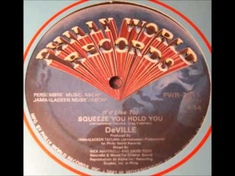 DeVILLE - ( I'd Like To ) squeeze you hold you