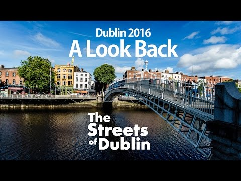 Streets of Dublin 2016   A look Back