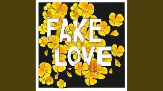 Fake Love.