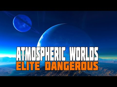 Elite Dangerous - Atmospheric Worlds: The Possibilities