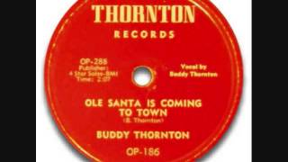 Buddy Thornton - Ole Santa  Is Coming To Town