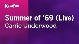 Karaoke Summer of '69 (Live) - Carrie Underwood *