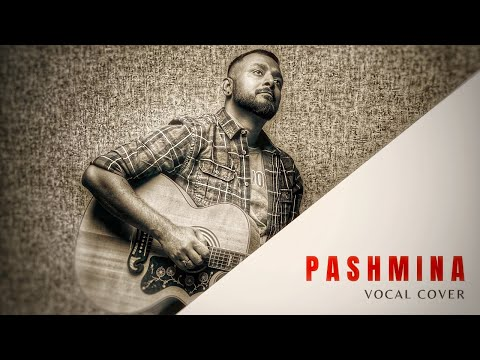 Pashmina | Fitoor | Amit Trivedi | Vocal Cover by Anand Bhaskar