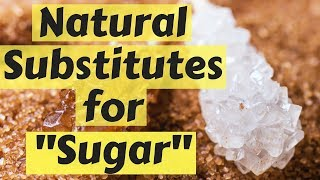 8 Natural Substitutes for Sugar