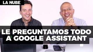 Le preguntamos todo a Google Assistant - #LaNube con @japonton y @jmatuk