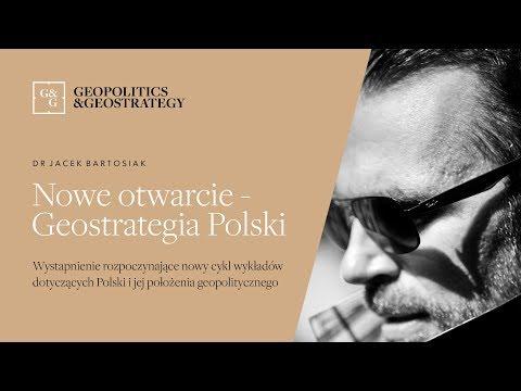 Jacek Bartosiak i Nowe Otwarcie - Geostrategia Polski