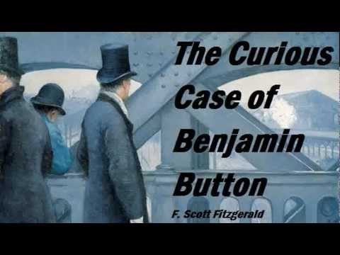 THE CURIOUS CASE OF BENJAMIN BUTTON - FULL AudioBook by F. Scott Fitzgerald - Original Short Story