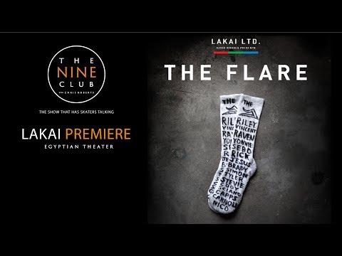 "Lakai ""The Flare"" Premiere | The Nine Club With Chris Roberts"