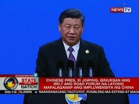 SONA: Chinese Pres. Xi Jinping, binuksan ang Belt and Road Forum na layong mapalaganap...