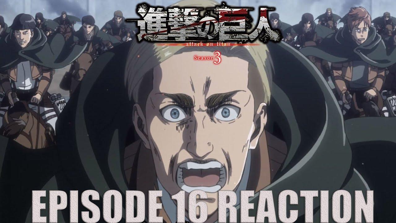 Attack On Titan Season 3 Anime Reaction Episode 16 Erwin The Commander - YouTube