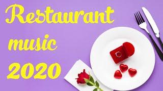 Restaurant music 2020 Lounge mix - Upbeat instrumental music for fancy restaurants