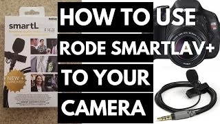 How To Use Rode Smartlav+ To Your Camera - Rode SC3 Test
