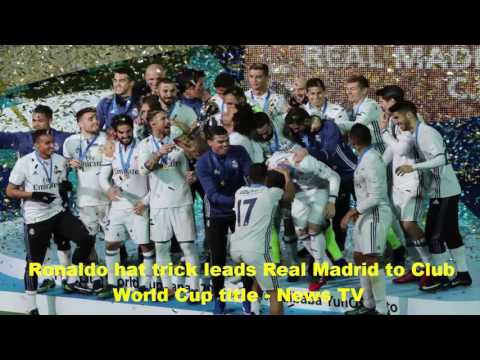 Ronaldo hat trick leads Real Madrid to Club World Cup title  News TV