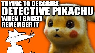 Trying to Describe Detective Pikachu When I Barely Remember It