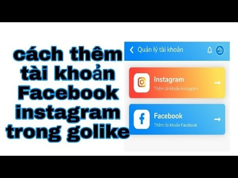 hướng dẫn thêm tài khoản Facebook, instagram trong golike kiếm tiền online