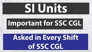 सबसे महत्वपूर्ण SI Units For SSC CGL | ASKED IN EVERY SHIFT OF EXAM